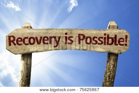 Recovery is Possible! wooden sign on a summer day
