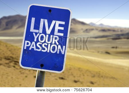 Live Your Passion sign with a desert background