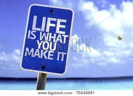 Life is What You Make It sign with a beach on background