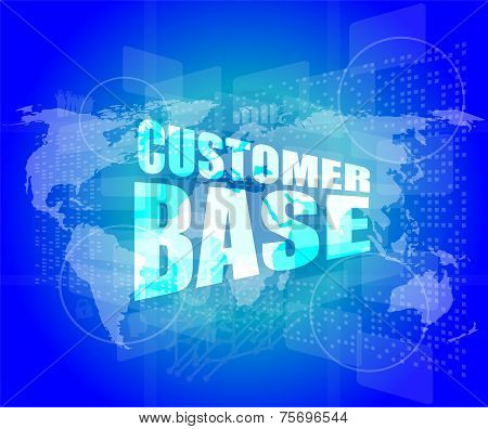 Customer Base Words On Digital Screen With World Map