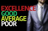 picture of average man  - Excellence Good Average Poor written on a board with a business man on background - JPG