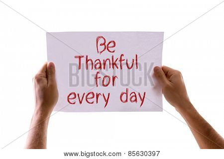 Be Thankful for Every Day card isolated on white