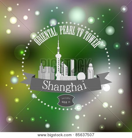A Symbol Of Modern Shanghai On Blurred Background.eps 10.