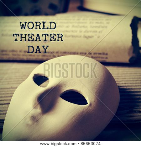 the text world theater day and a mask and an old scroll, with a retro effect