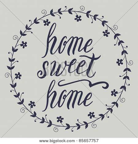 Home sweet home lettering, vector illustration