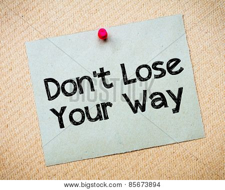 Don' T Lose Your Way Message