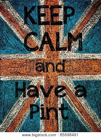 Keep Calm And Have A Pint