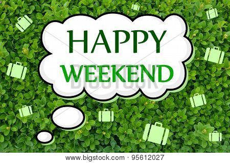 Happy weekend written over green background