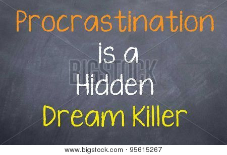 Procrastination is a Killer