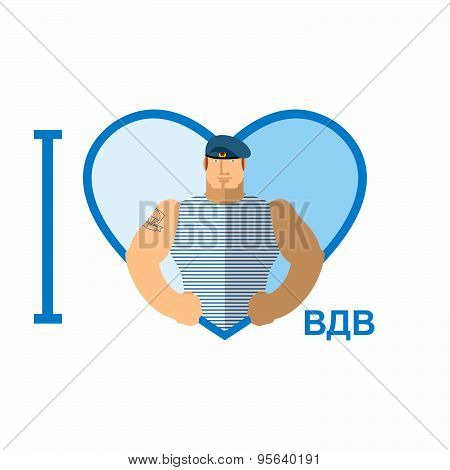 I love AIRBORNE TROOPS. Symbol of  heart and a soldier. Military man in t-shirts. Translation of Rus
