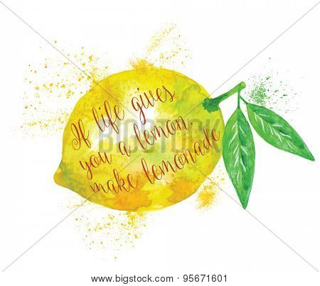 Whole Lemon with  Motivation Quote about Life, Isolated on White Background. Watercolor Vector Illustration.