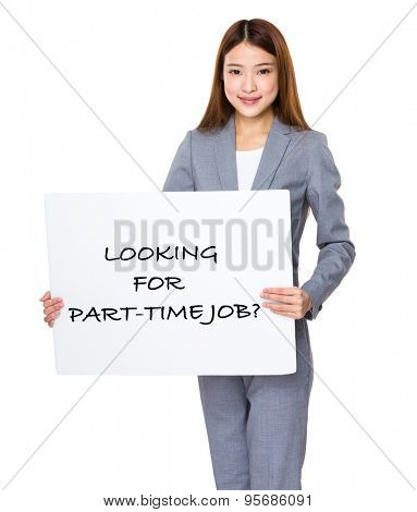 Business woman show with white banner for phrase of looking for part-time job