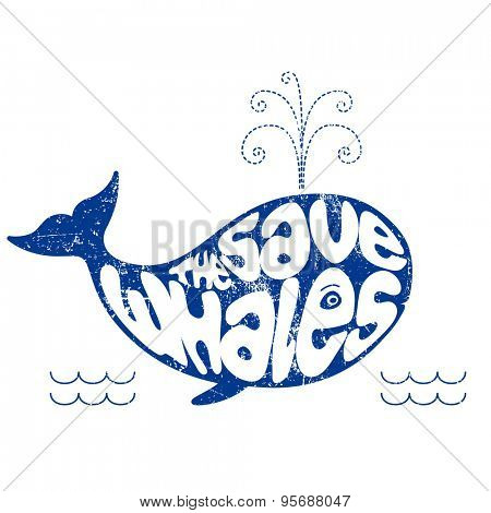 Save the whales t-shirt design, vector. Scratches are on separate layer and can be easily removed.