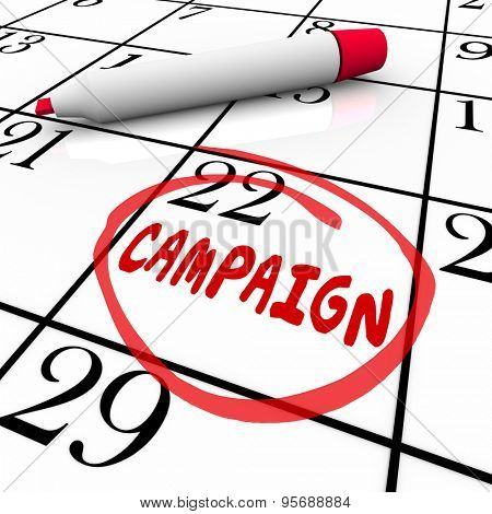 Campaign word reminder on calendar for start or beginning date or day of a marketing or advertising effort or election
