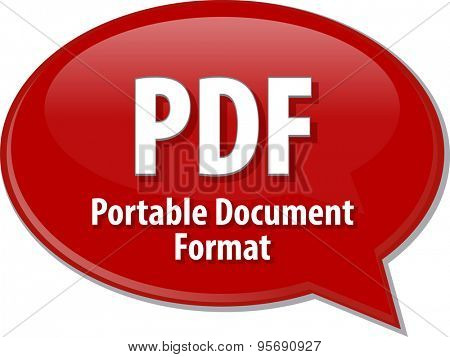 Speech bubble illustration of information technology acronym abbreviation term definition PDF Portable Document Format