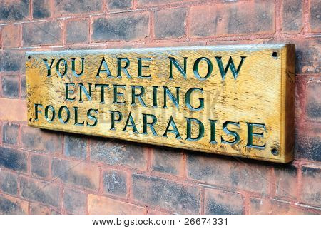 You are now entering fools paradise