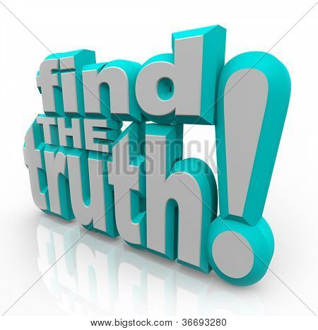 The words Find the Truth in 3D letters representing the search for honest, correct answers, or spirituality from religion or faith
