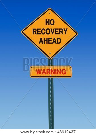conceptual sign no recovery ahead warning over blue sky