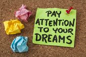 foto of handwriting  - pay attention to your dreams  - JPG