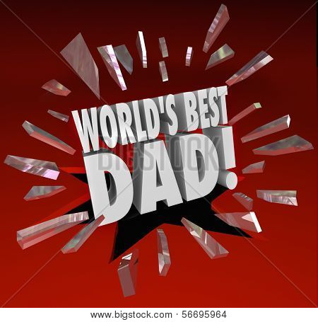 World's Best Dad 3d words breaking through red glass to illustrate a special award, honor, prize or designation for the top father based on great parenting skills