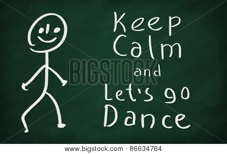 Keep Calm And Let's Go Dance