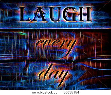Laugh Every Day quote