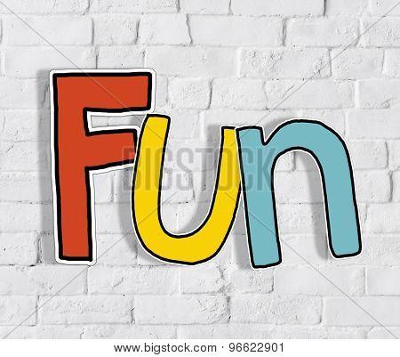 The Word Fun on a Brick Wall