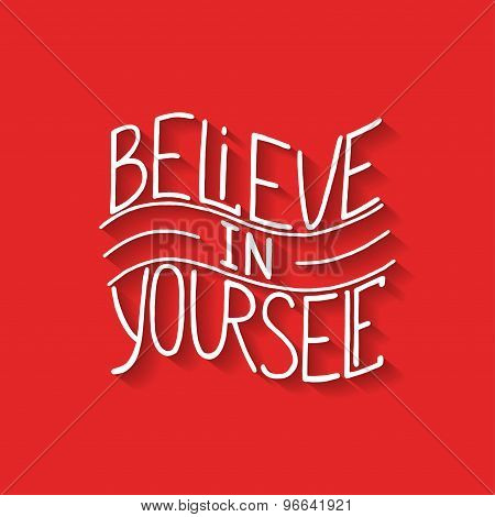 Believe in yourself on red background with shadows