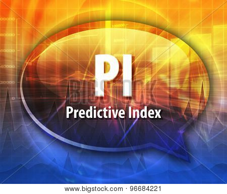 word speech bubble illustration of business acronym term PI Predictive index