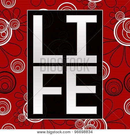 Life Text Red Black Floral Background