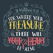 For Where Your Treasure Is Bible Quote poster