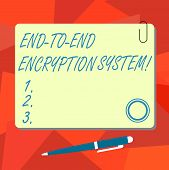 Conceptual Hand Writing Showing End To End Encryption System. Business Photo Text Method Used For Se poster