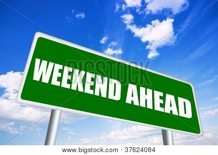 Weekend ahead sign