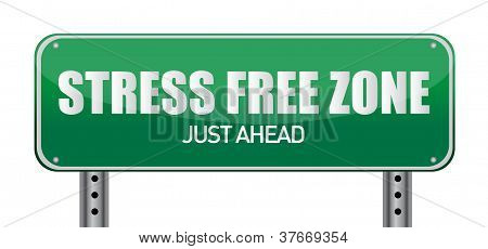 Stress Free Zone Just Ahead Illustration Sign