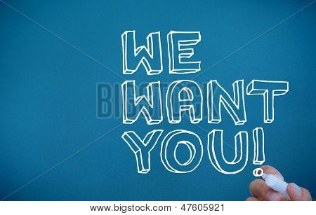 Hand writing we want you on blue background