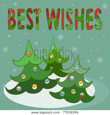 Funny Bright Winter Holidays Card Background With  Hand-drawing Best Wishes And Spruce