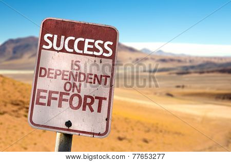Success is Dependent on Effort sign with a desert background