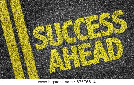 Success Ahead written on the road