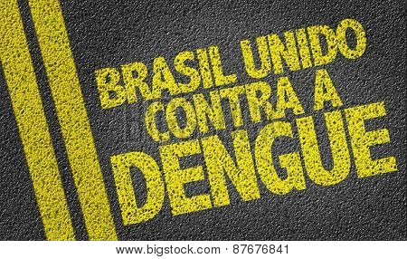 Brazil against Dengue (in Portuguese) written on the road