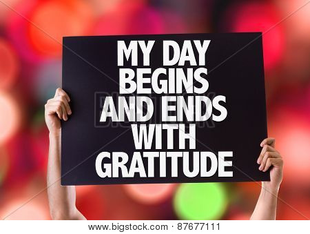 My Day Begins and Ends with Gratitude card with bokeh background
