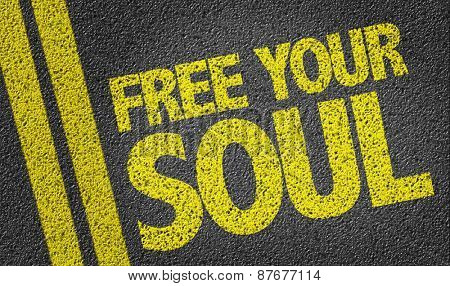 Free Your Soul written on the road