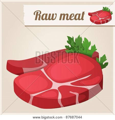 Raw  fresh meat.