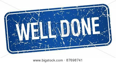 Well Done Blue Square Grunge Textured Isolated Stamp