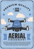 Drone And Aerial Videography Poster. Vector Smart Device Quadcopter Or Quadrotor Helicopter With Vid poster
