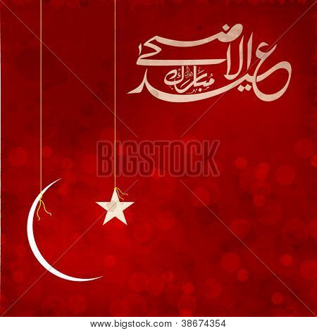 Eid-Ul-Adha-Mubarak or Eid-Ul-Azha-Mubarak, Arabic Islamic calligraphy with hanging moon and star for Muslim community festival. EPS 10.