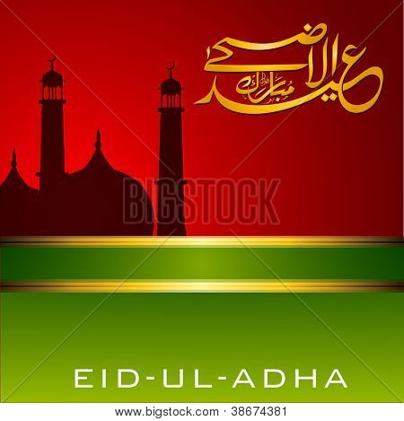 Eid-Ul-Adha-Mubarak or Eid-Ul-Azha-Mubarak, Arabic Islamic calligraphy with Mosque or Masjid for Muslim community festival. EPS 10.