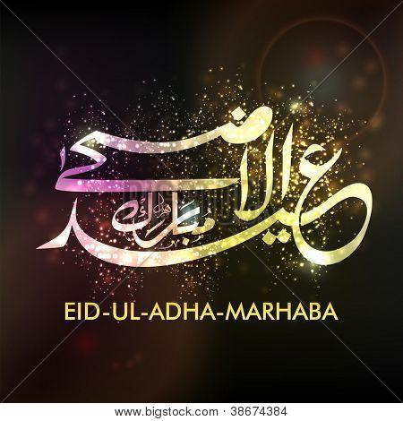 Eid-Ul-Azha-Marhaba or Eid-Ul-Adha-Marhaba, Arabic Islamic calligraphy for Muslim community festival. EPS 10.