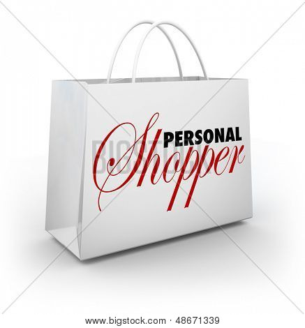 The words Personal Shopper on a shopping bag to illustrate the services of a professional style or fashion assistant who will purchase your clothes and other items from stores