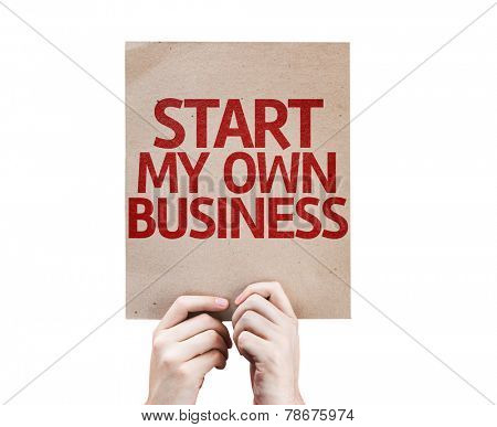 Start My Own Business card isolated on white background