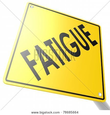 Road Sign With Fatigue